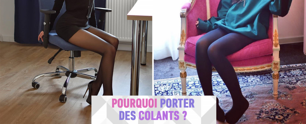 Pourquoi porter des collants ?